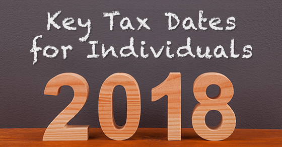 Individual tax calendar: Important deadlines for the remainder of 2018